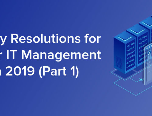5 Early Resolutions for Better IT Management in 2019 (Part 1)